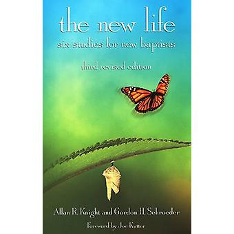 The New Life - Six Studies for New Baptists (3rd) by Allan R Knight -