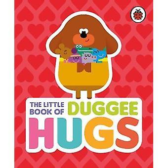 Hey Duggee - The Little Book of Duggee Hugs - 9781405928915 Book