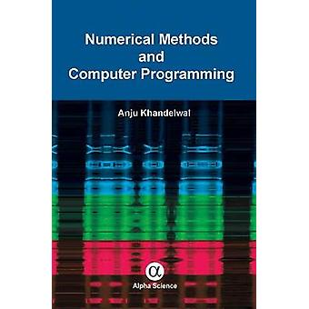 Numerical Methods and Computer Programming by Anju Khandelwal - 97818