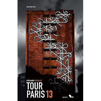 Tour Paris 13 - Street Art by Mehdi Ben Cheikh - 9782226259035 Book