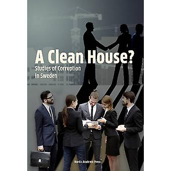 A Clean House - Studies of Corruption in Sweden by Andreas Bergh - Mat