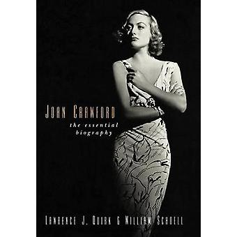 Joan Crawford - The Essential Biography by Lawrence J. Quirk - William