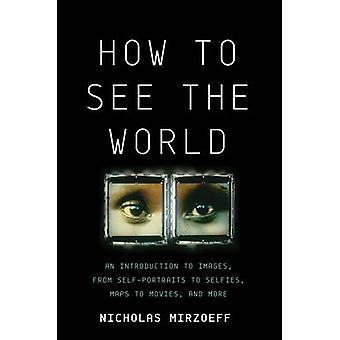 Hur man ser på världen - en introduktion till bilder - från självporträtt