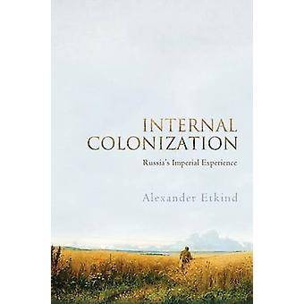 Internal Colonization by Alexander Etkind