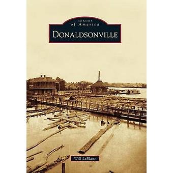 Donaldsonville by Will LeBlanc - 9780738591681 Book