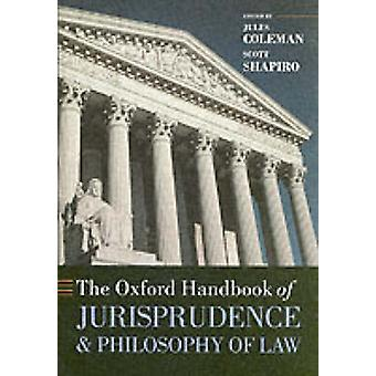 Oxford Handbook of Jurisprudence and Philosophy of Law by Jules Coleman