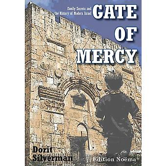 Gate of Mercy. Family Secrets and the History of Modern Israel by Silverman & Dorit