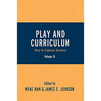 Play and Curriculum Play  Culture Studies by Han & Myae