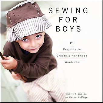 Sewing for Boys - 24 Projects to Create a Handmade Wardrobe by Shelly