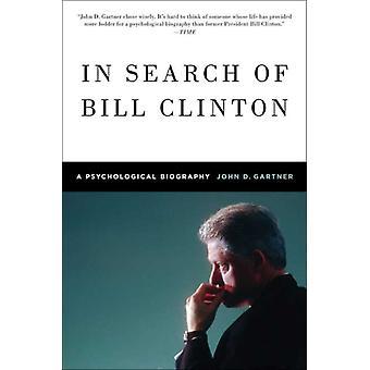 In Search of Bill Clinton by Gartner & John