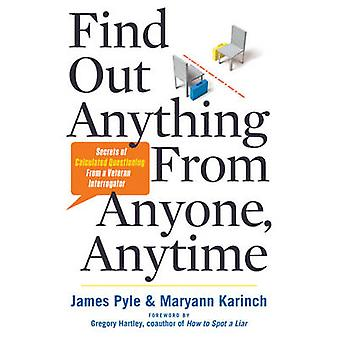 Find out Anything from Anyone Anytime by James O. James O. Pyle PyleMaryann Karinch