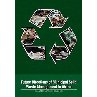 Future Directions of Municipal Solid Waste Management in Africa by Mohee & Romeela