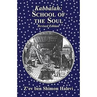 Kabbalah School of the Soul by Halevi & Zev ben Shimon