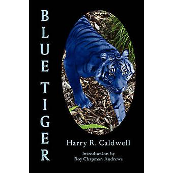 Blue Tiger by Caldwell & Harry R.