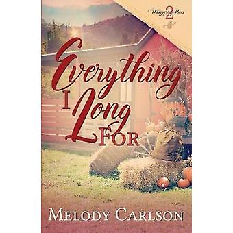 Everything I Long For by Carlson & Melody
