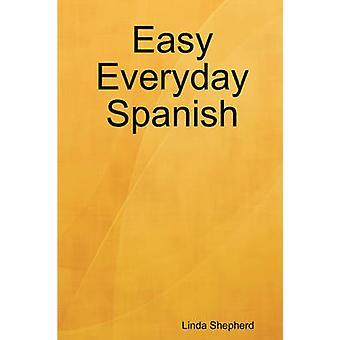 Easy Everyday Spanisch von Shepherd & Linda