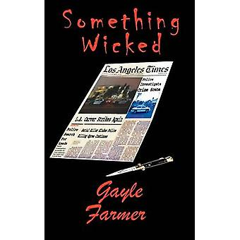 Something Wicked by Farmer & Gayle