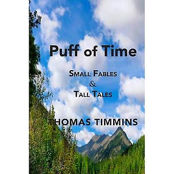 Puff of Time Small Fables  Tall Tales by Timmins & Thomas