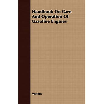 Handbook On Care And Operation Of Gasoline Engines by Various