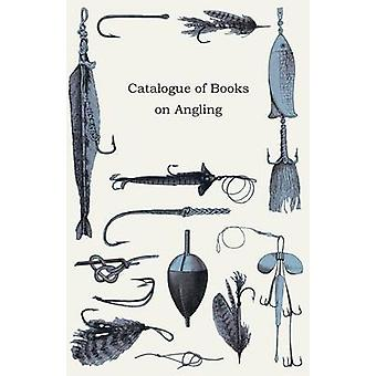 Catalogue of Books on Angling by Anon