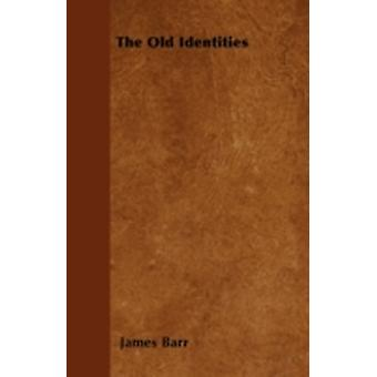 The Old Identities by Barr & James
