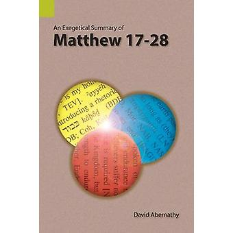 An Exegetical Summary of Matthew 1728 by David & Abernathy