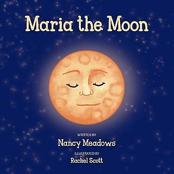 Maria the Moon by Meadows & Nancy
