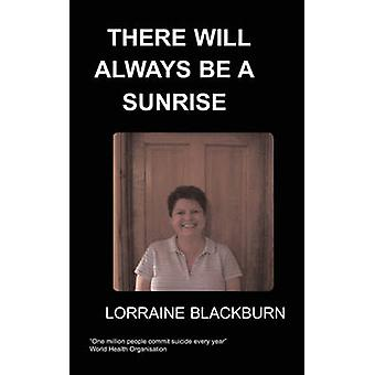 There Will Always Be a Sunrise by Blackburn & L.