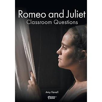 Romeo and Juliet Classroom Questions by Farrell & Amy