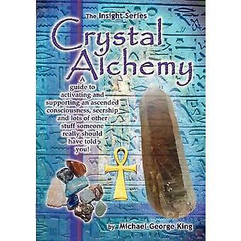 Crystal Alchemy by King & Michael George