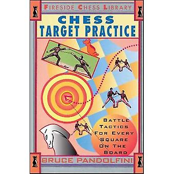 Chess Target Practice Battle Tactics for Every Square on the Board by Pandolfini & Bruce