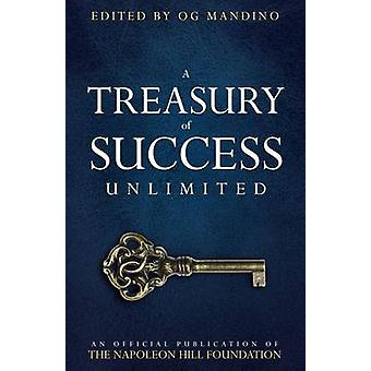 Treasury of Success Unlimited An Official Publication of the Napoleon Hill Foundation by Napoleon Hill Foundation