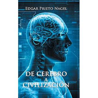 De cerebro a civilizacin by Nagel & Edgar Prieto