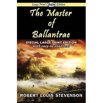 The Master of Ballantrae Large Print Edition by Stevenson & Robert Louis