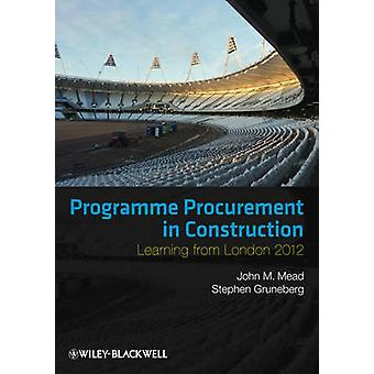 Programme Procurement in Construction - Learning from London 2012 by J