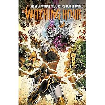 Wonder Woman and The Justice League Dark - The Witching Hour by James