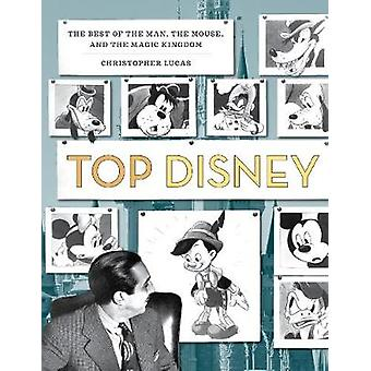 Top Disney - 100 Top Ten Lists of the Best of Disney - from the Man to