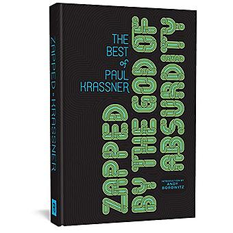 Zapped By The God Of Absurdity - The Best of Paul Krassner by Paul Kra