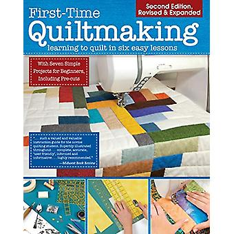 First-Time Quiltmaking - New Edition - Second Revised & Expanded E