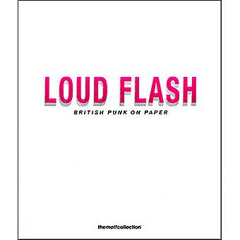 Loud Flash - British Punk on Paper by Toby Mott - Susanna Greeves - Si