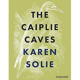 The Caiplie Caves by Karen Solie - 9781529005325 Book