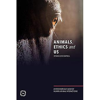 Animals - Ethics and Us - A Veterinary's View of Human-Animal Interact