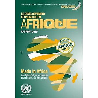 Le developpement economique en Afrique rapport 2019 - Made in Africa -