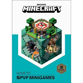 Minecraft Guide to Pvp Minigames by Mojang AB & The Official Minecraft Team