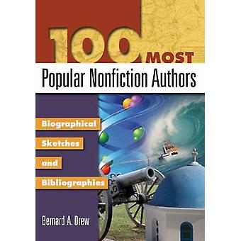 100 Most Popular Nonfiction Authors - Biographical Sketches and Biblio