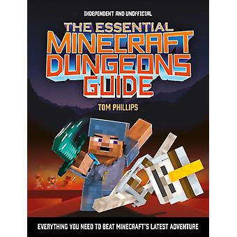 The Essential Minecraft Dungeons Guide by Phillips & Tom