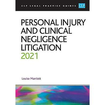 Personal Injury and Clinical Negligence Litigation 2021