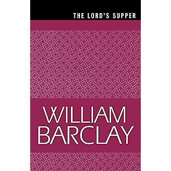 The Lord's Supper di William Barclay - 9780664223823 Book