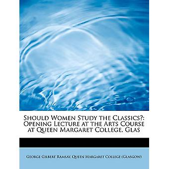 Should Women Study the Classics? - Opening Lecture at the Arts Course