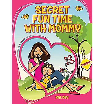 Secret Fun Time with Mummy by Kal Dev - 9781482852820 Book